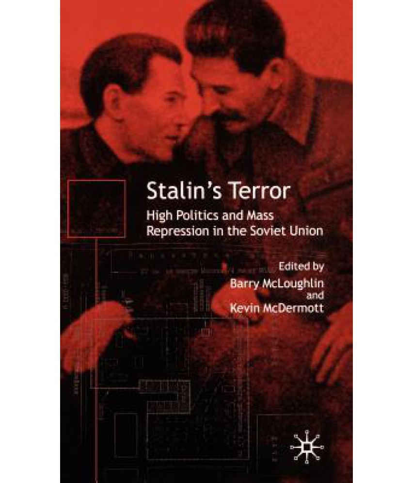 an analysis of repression and terror stalin in control Free stalinist terror yet by 1793 it had generated something else entirely— a system of repression and violence stalin used terror to force.