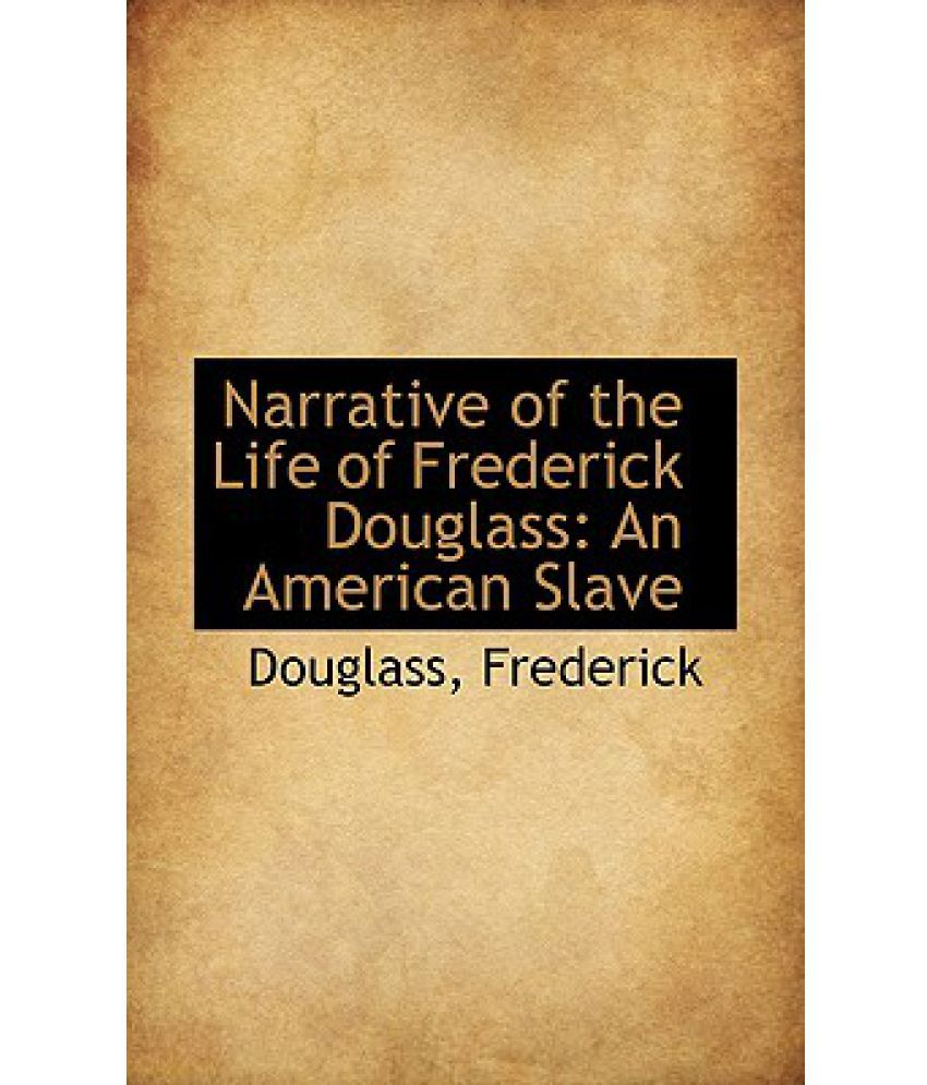 a narrative of the life of frederick douglass an american slave