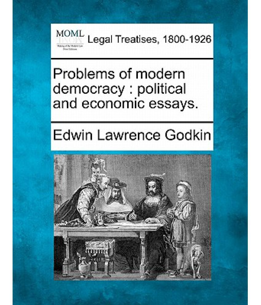 problems of modern democracy political and economic essays buy problems of modern democracy political and economic essays