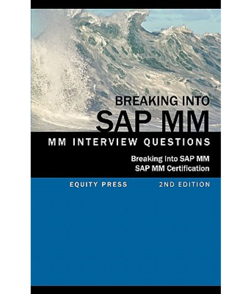 Breaking into sap mm sap mm interview questions answers and breaking into sap mm sap mm interview questions answers and explanations sap mm certification guide xflitez Image collections