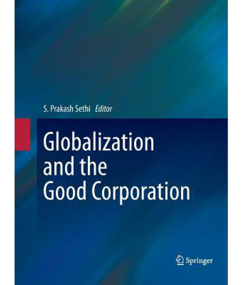 globalization and the good and the Will a failure to manage globalization lead to a backlash of protectionism, xenophobia and nationalism.
