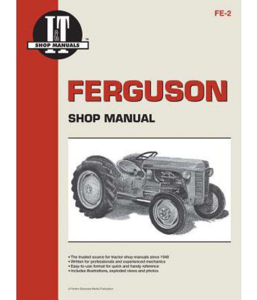 Ferguson Shop Manual: Models Te20, To20, To30 (I & T Shop Service ...