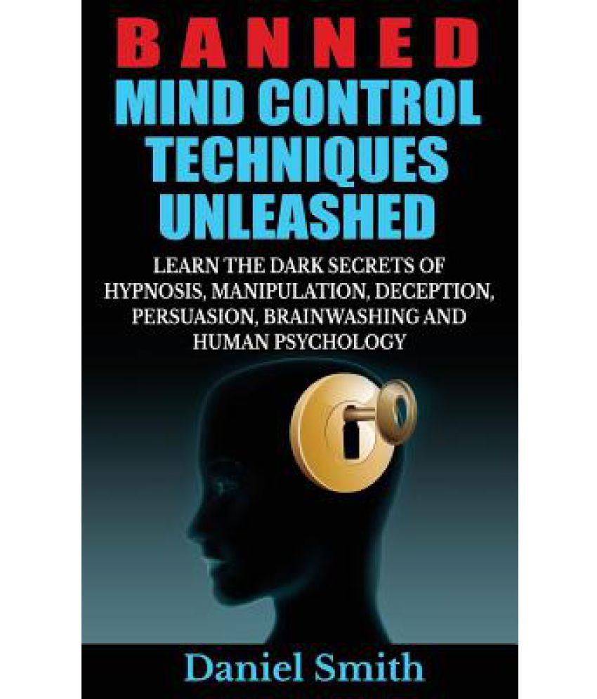Mind control techniques - Banned Mind Control Techniques Unleashed