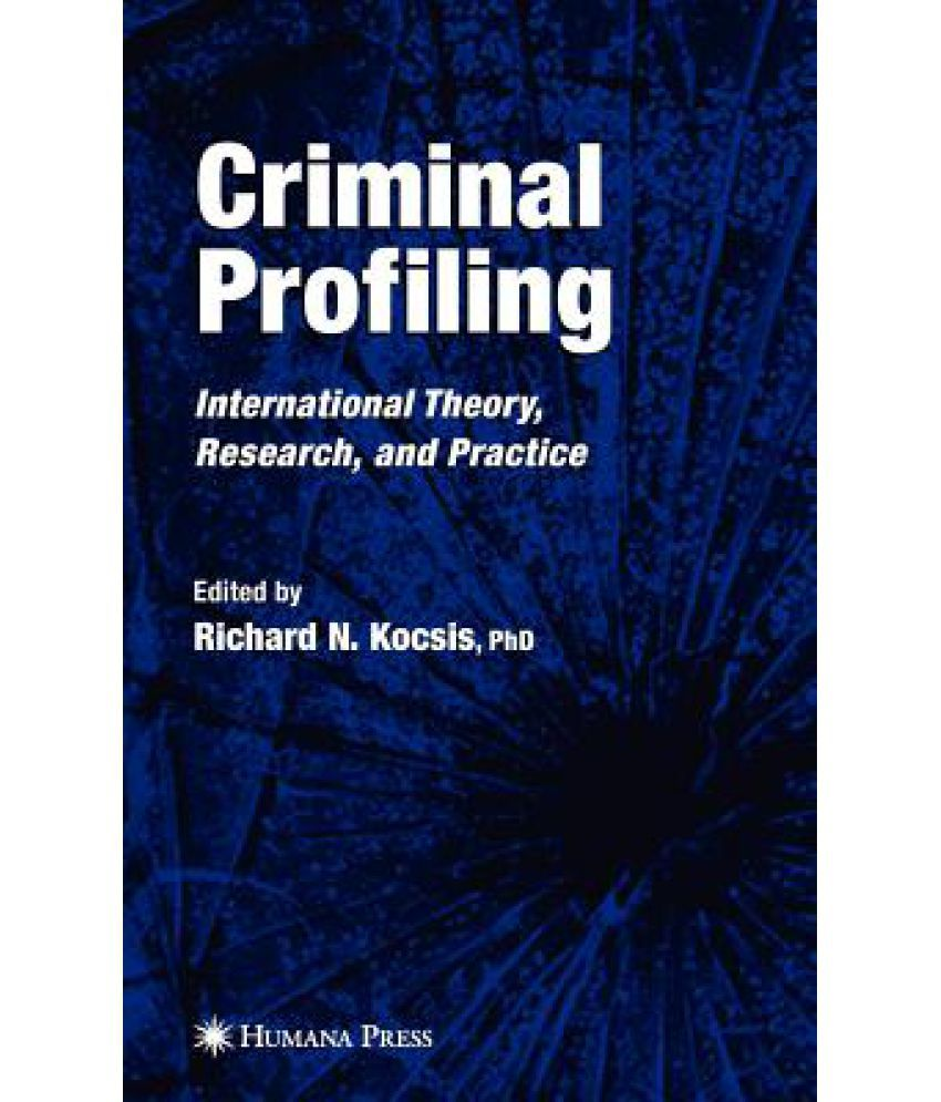 criminal profiling international theory research and practice criminal profiling international theory research and practice