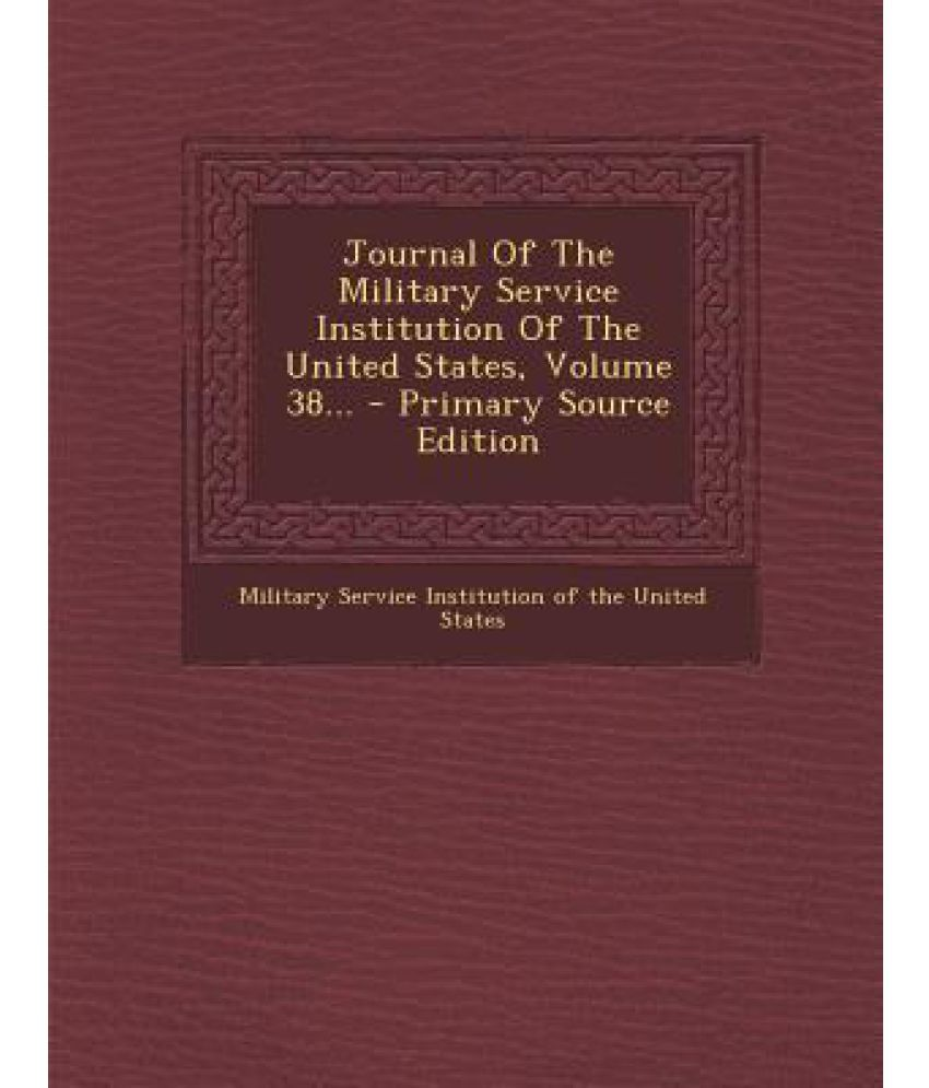 Journal of the Military Service Institution of the United States ...