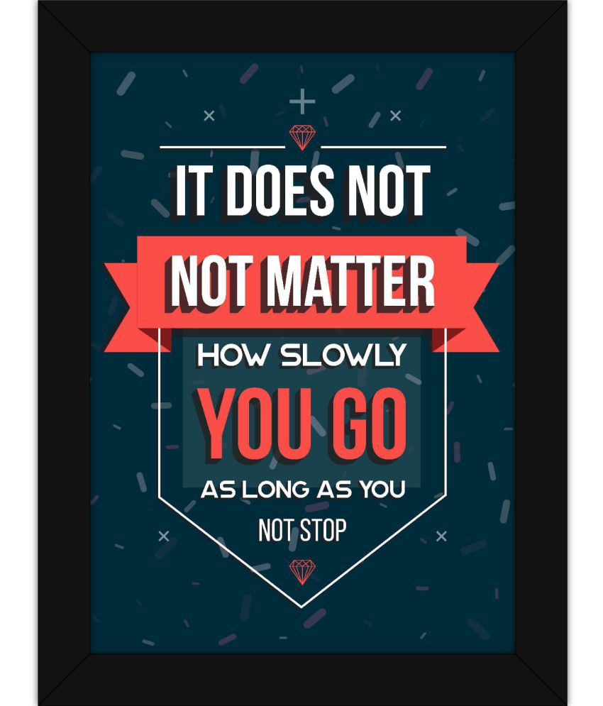 Fatmug Artwork for Motivation - Don't Stop Quote On Life Acrylic Wall Poster With Frame