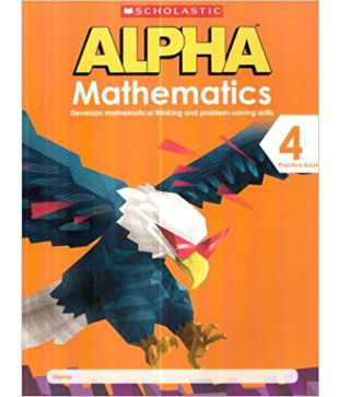 Alpha Mathematics Practice Book Class - 4