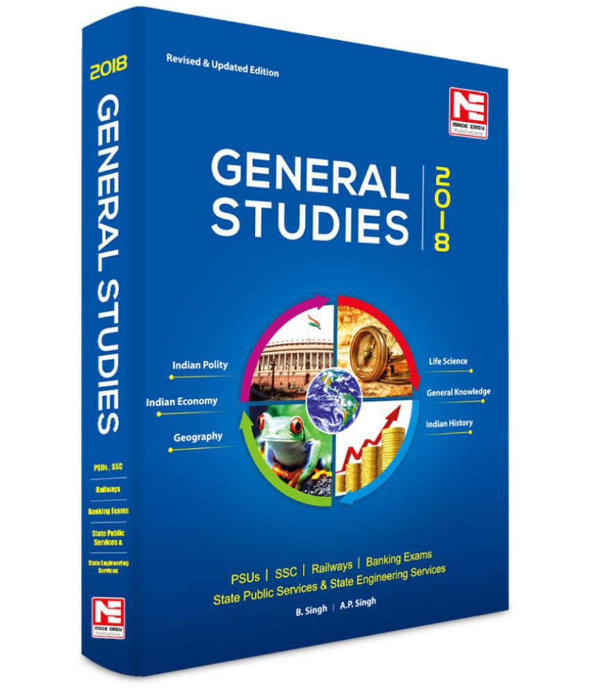 General Studies - 2018 for UPSC, SSC, Railways, PSUs and Bank PO