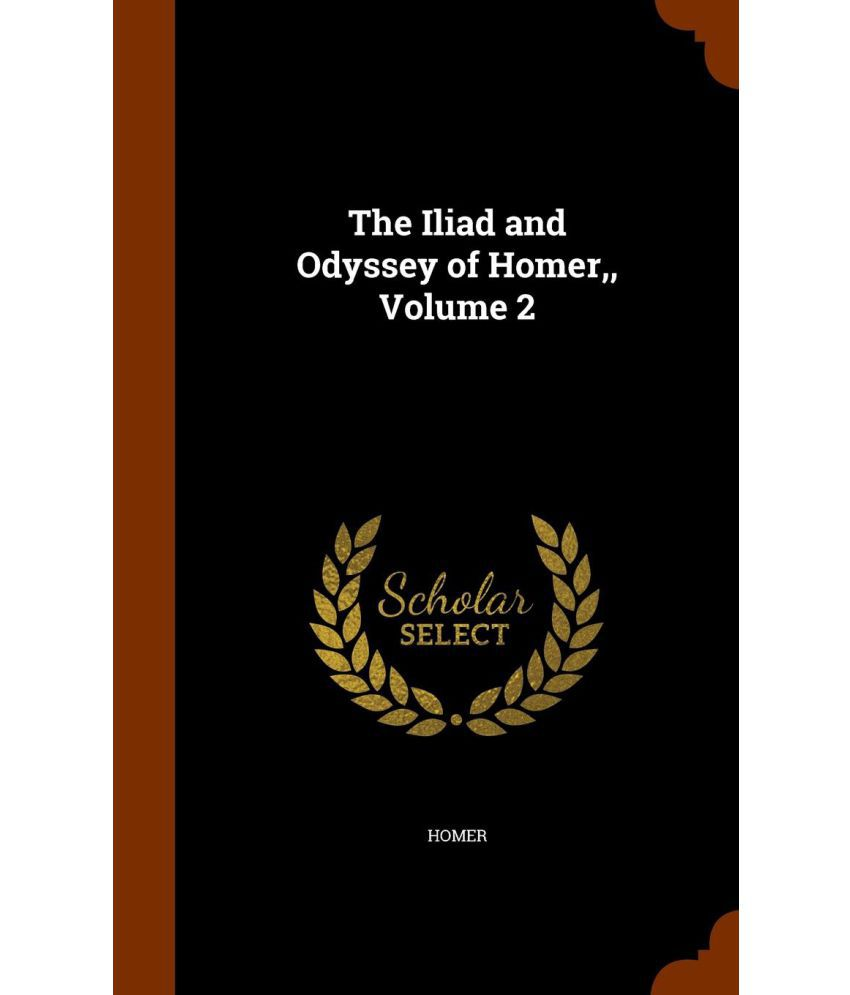 a comparison of the odyssey and the iliad by homer Homer: homer, presumed author of the iliad and the odyssey although these two great epic poems of ancient greece have always been attributed to the shadowy figure of homer, little is known.