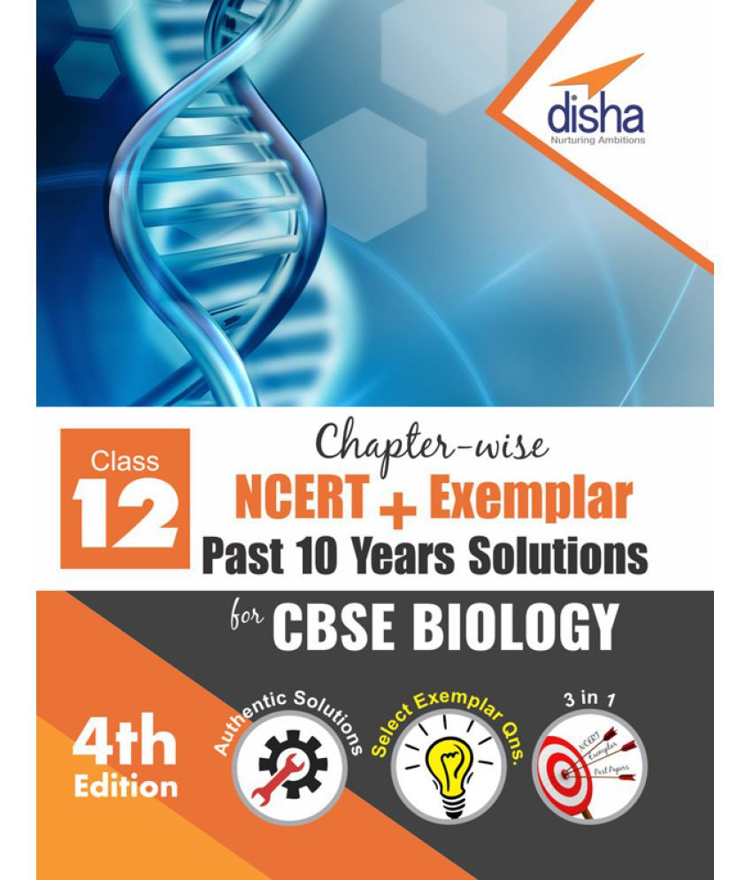 Chapter-wise NCERT + Exemplar + Past 10 Years Solutions for CBSE Class 12 Biology 4th Edition