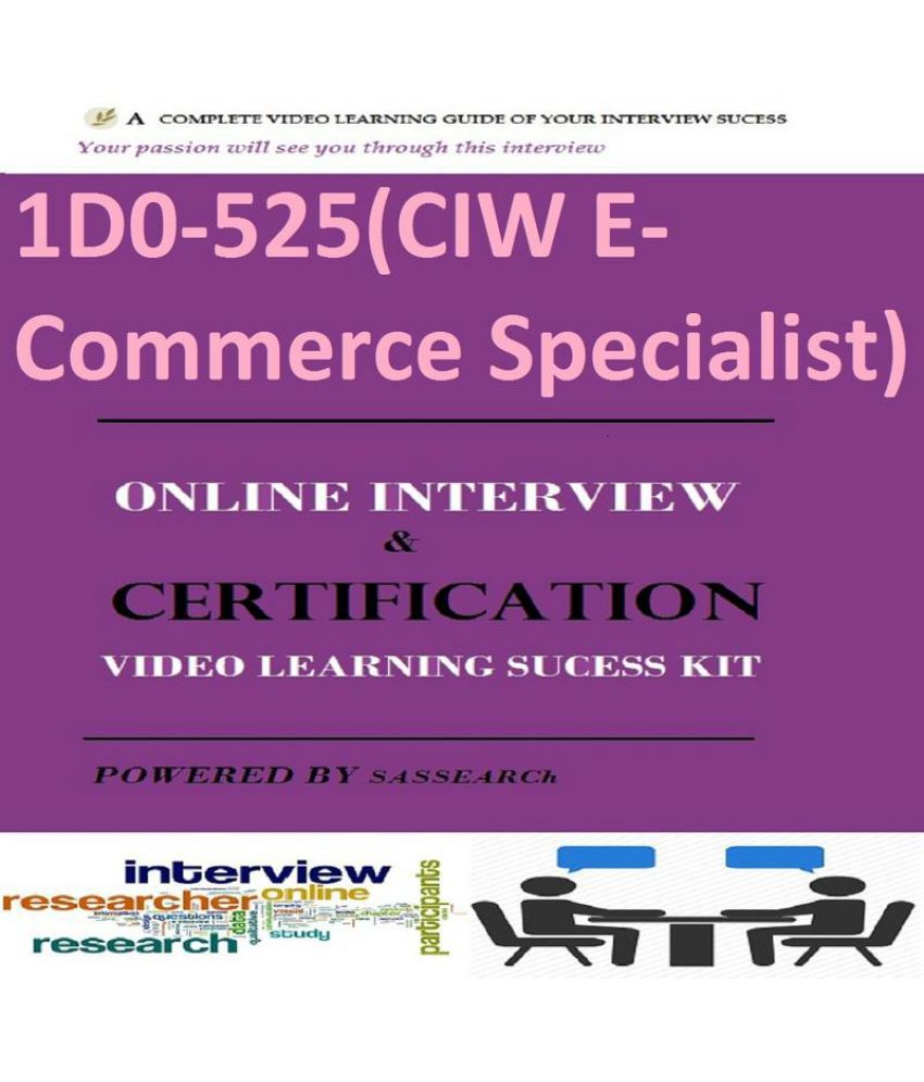 1d0 525ciw E Commerce Specialist Online Certification Interview