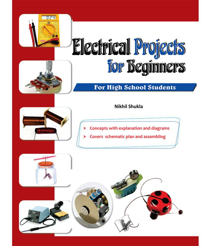 Electrical Projects for Beginners-New projects for high school students
