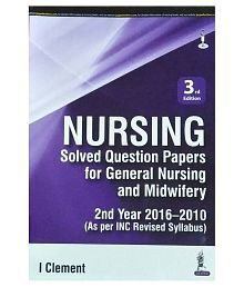 Nursing Solved Question Papers For General Nursing And Midwifery 2Nd Year 2016-2010 (As Per Inc Revi