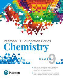 Pearson IIT Foundation Series - Chemistry for Class 9
