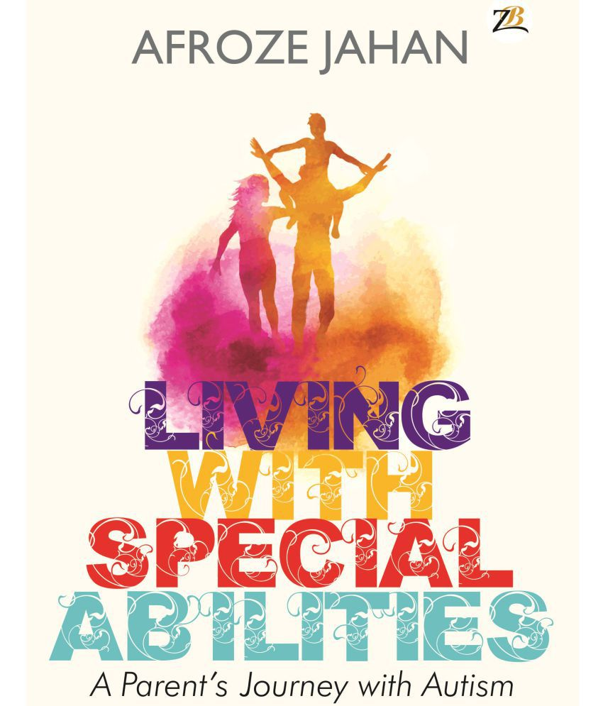 Living with Special Abilities – A parent's journey with autism