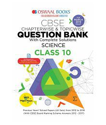 Oswaal CBSE Question Bank Class 10 Science (For March 2019 Exam) Chapterwise & Topicwise