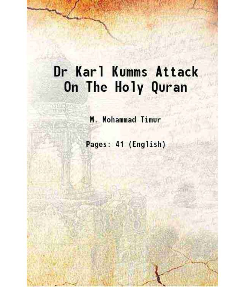Dr Karl Kumms Attack On The Holy Quran 1945