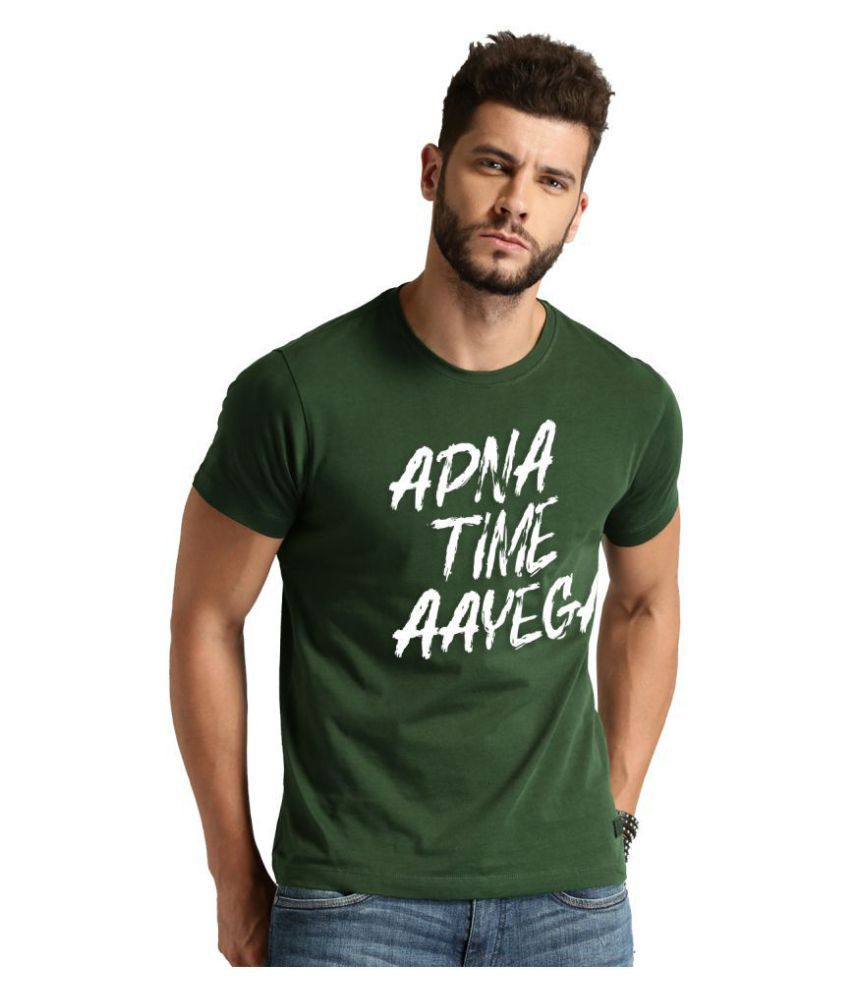 apna time aaega 100 Percent Cotton Green Quotes T-Shirt